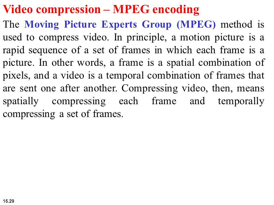Video compression – MPEG encoding