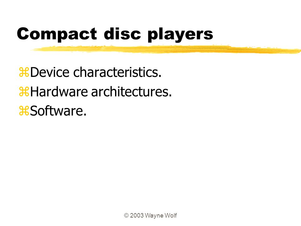Compact disc players Device characteristics. Hardware architectures.