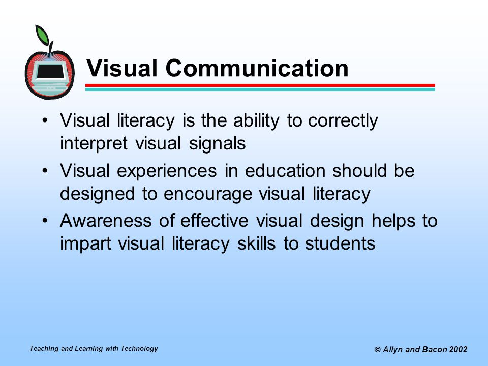 Visual Communication Visual literacy is the ability to correctly interpret visual signals.