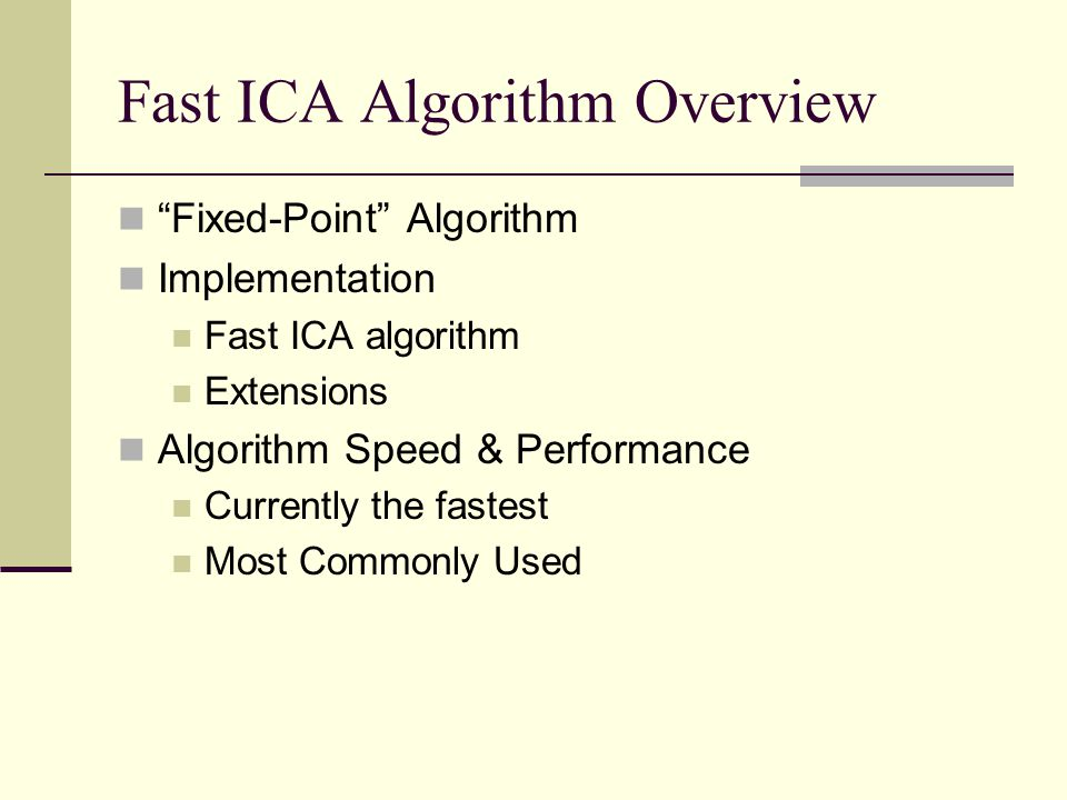 Fast ICA Algorithm Overview