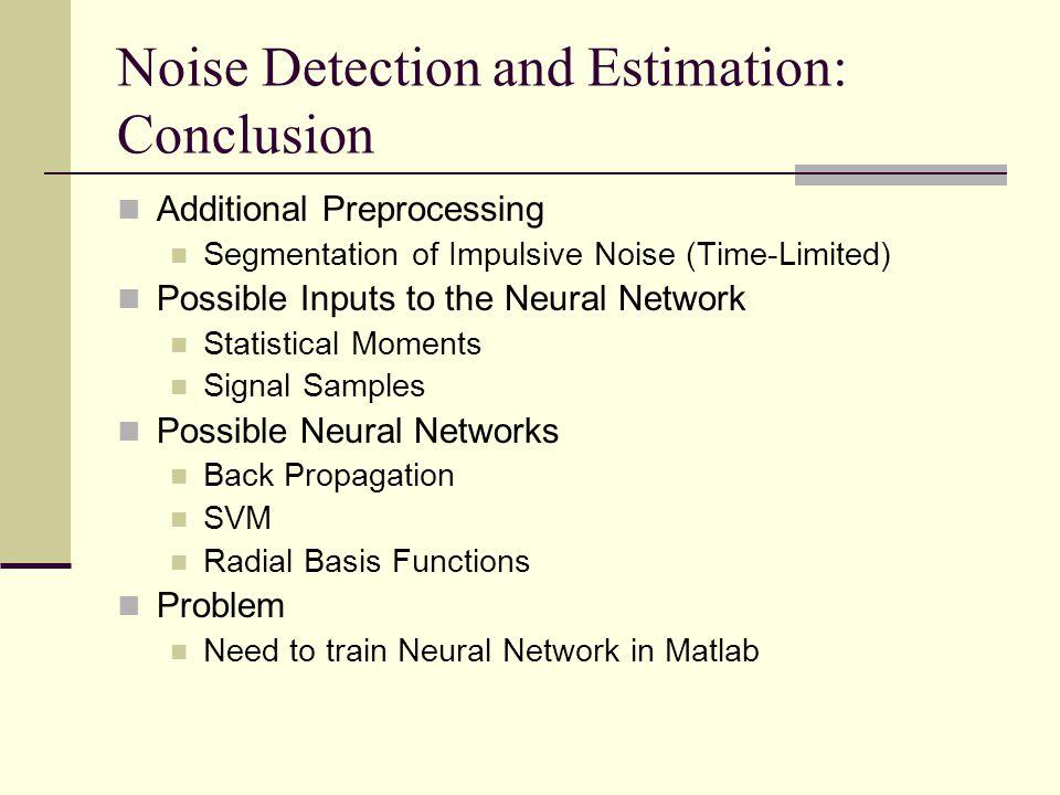 Noise Detection and Estimation: Conclusion