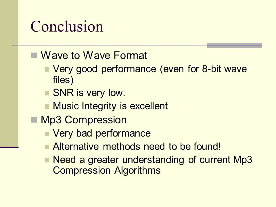 Conclusion Wave to Wave Format Mp3 Compression
