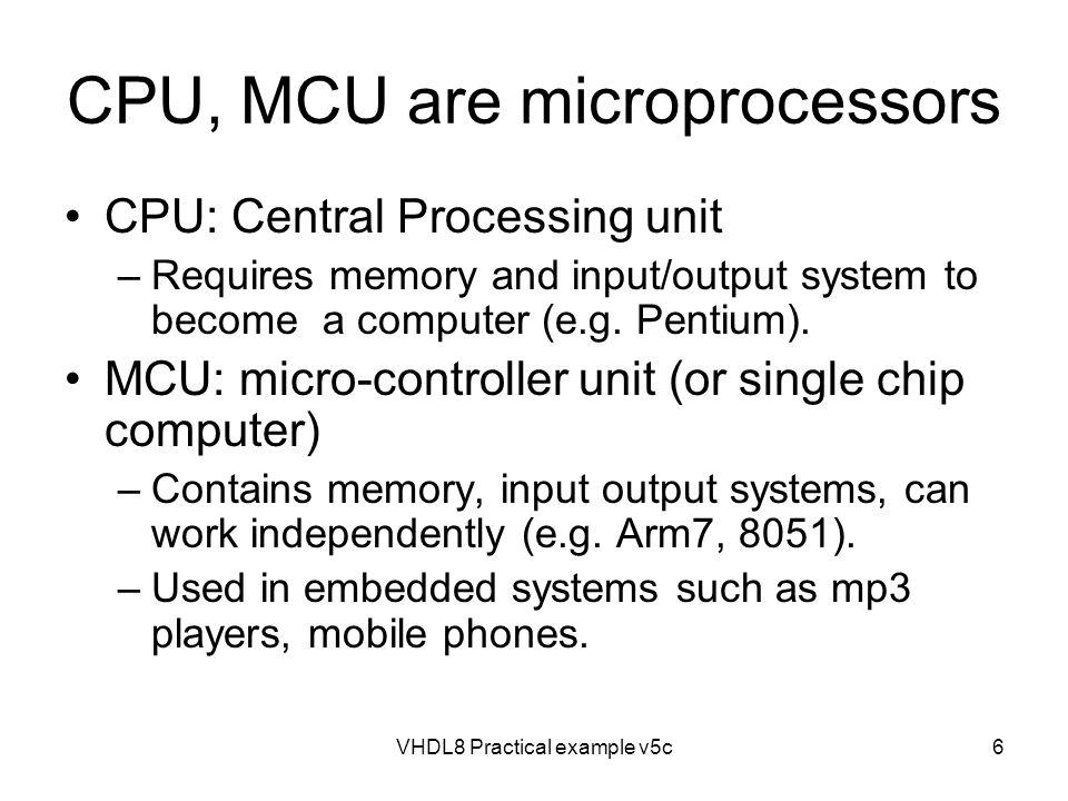 CPU, MCU are microprocessors