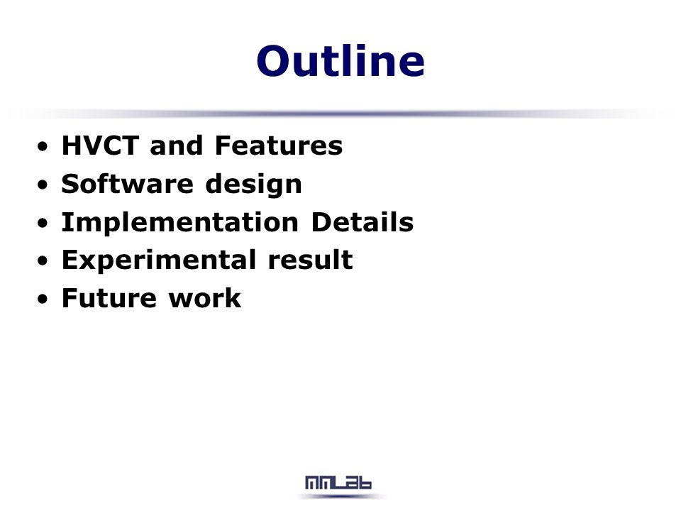 Outline HVCT and Features Software design Implementation Details