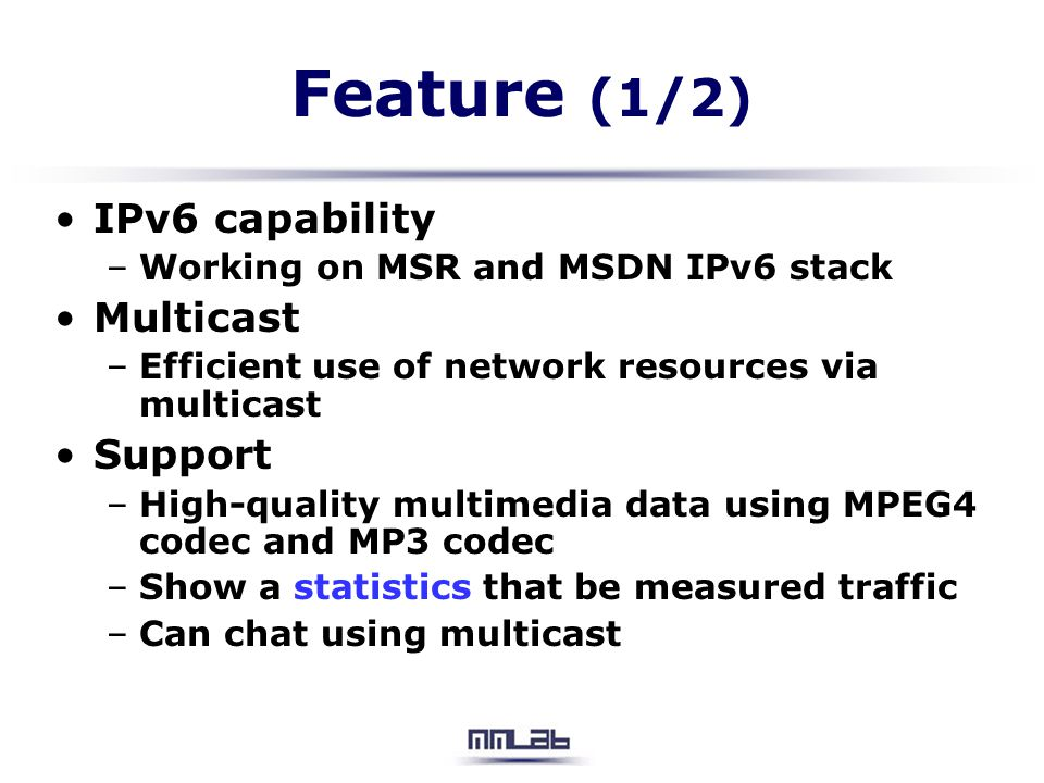 Feature (1/2) IPv6 capability Multicast Support