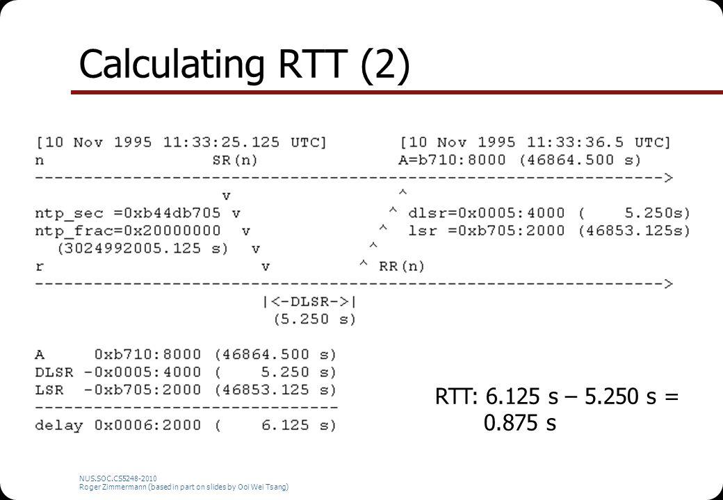 Calculating RTT (2) RTT: 6.125 s – 5.250 s = 0.875 s