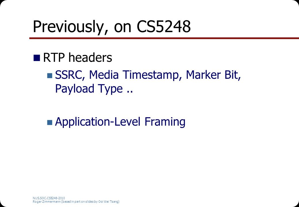 Previously, on CS5248 RTP headers