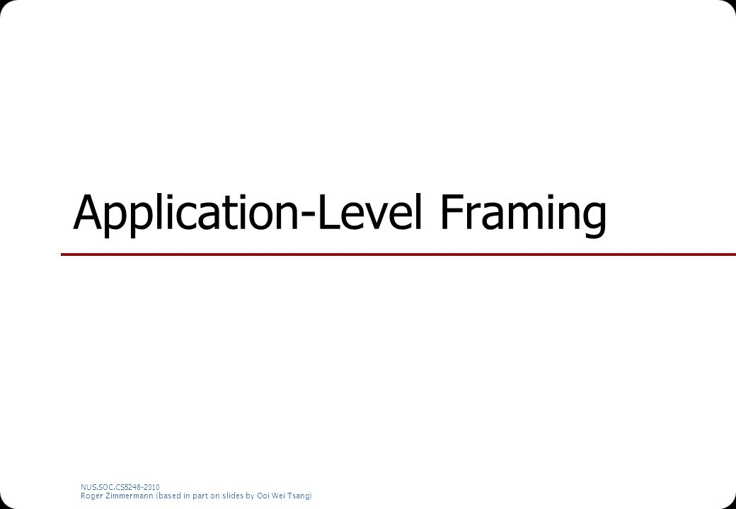 Application-Level Framing
