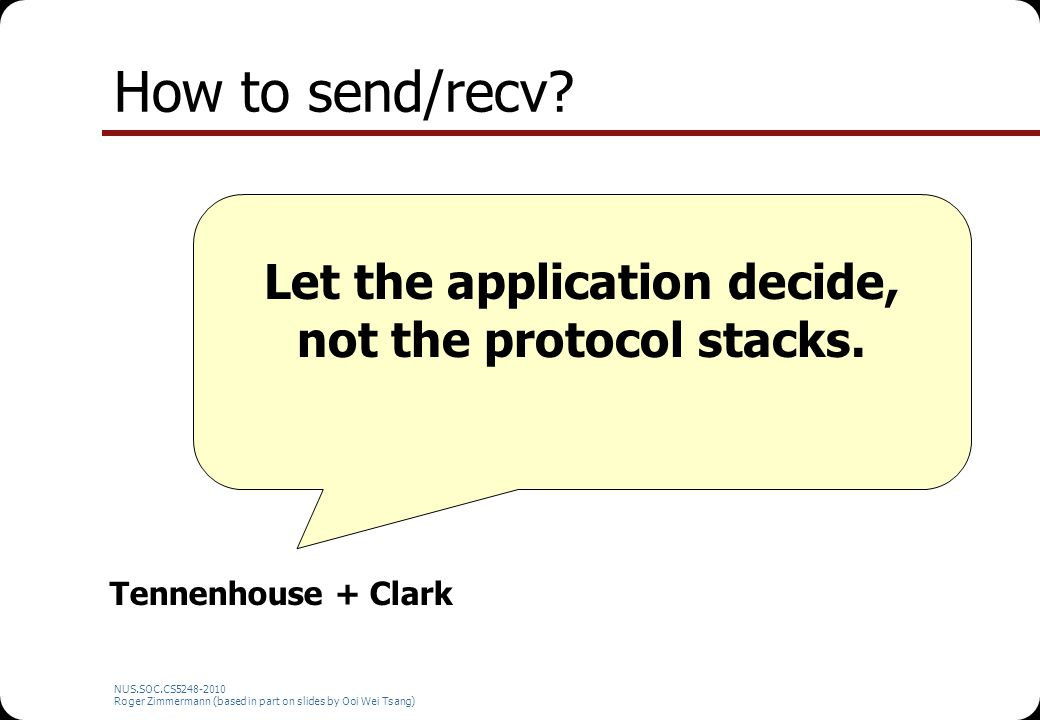 Let the application decide, not the protocol stacks.