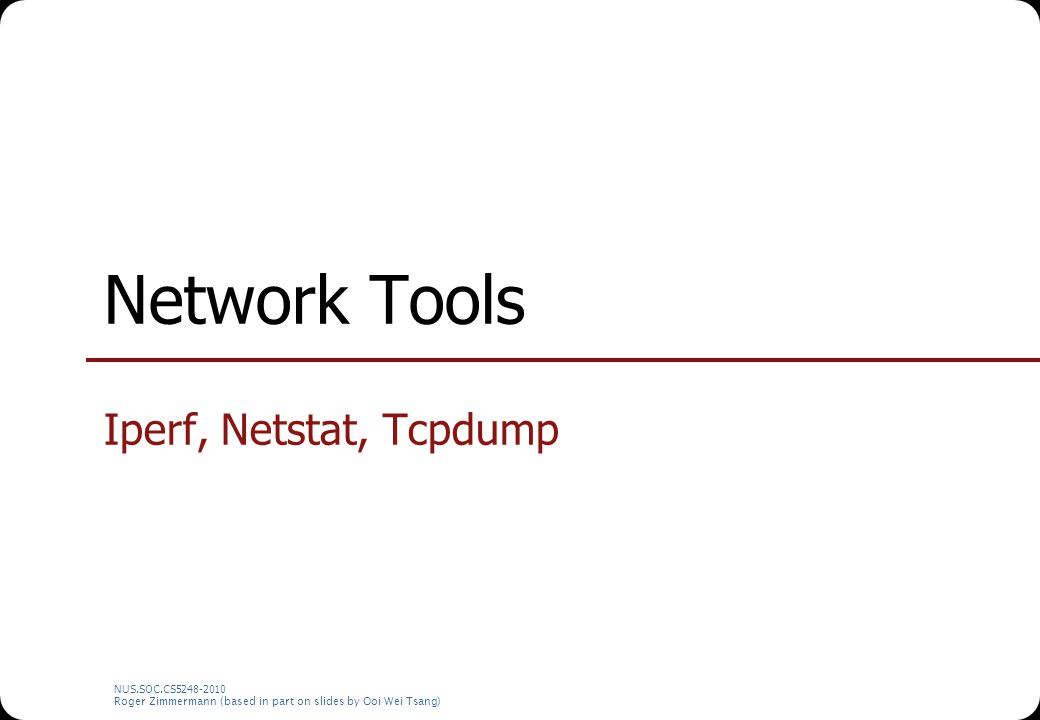 Network Tools Iperf, Netstat, Tcpdump