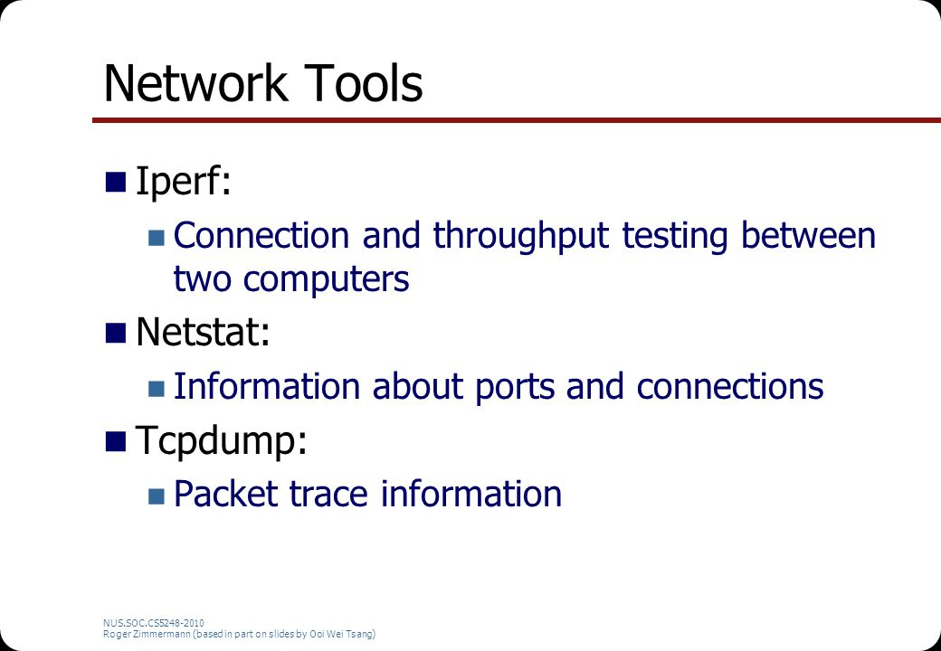Network Tools Iperf: Netstat: Tcpdump:
