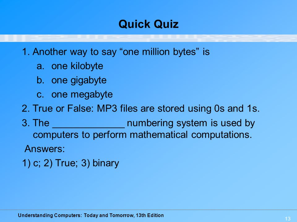 Quick Quiz 1. Another way to say one million bytes is