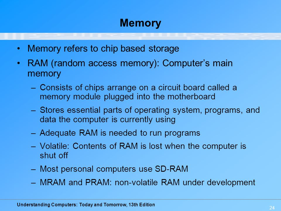 Memory Memory refers to chip based storage