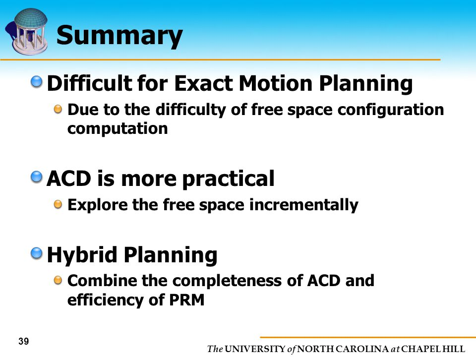 Summary Difficult for Exact Motion Planning ACD is more practical