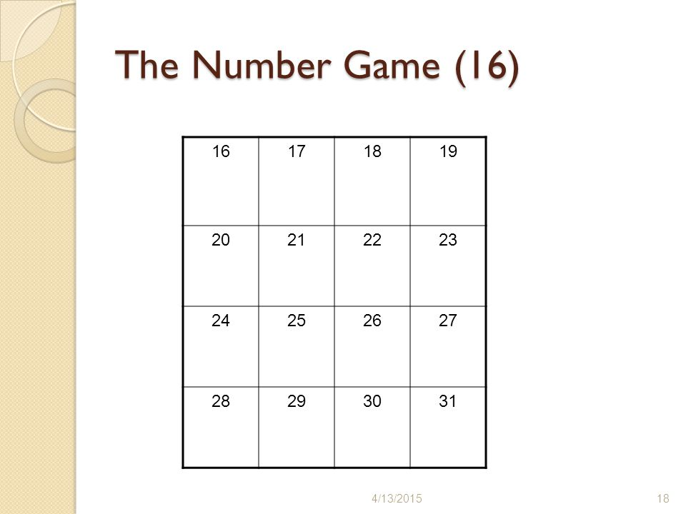 The Number Game (16) 16 17 18 19 20 21 22 23 24 25 26 27 28 29 30 31 4/11/2017