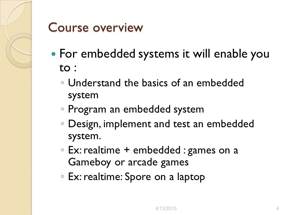 Course overview For embedded systems it will enable you to :
