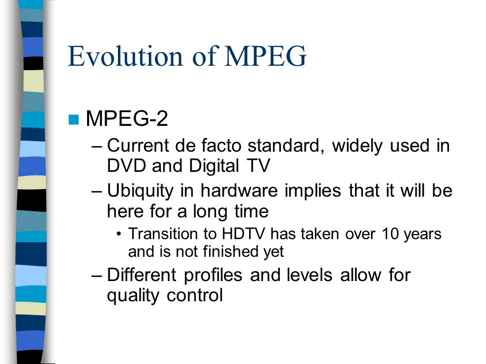 Evolution of MPEG MPEG-2