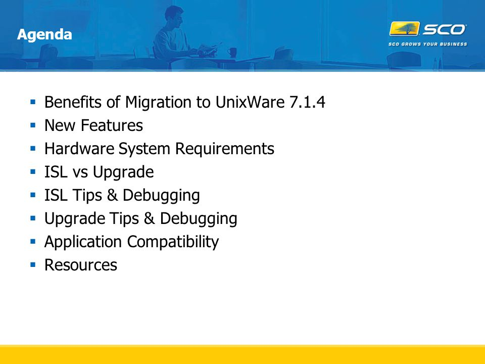 Benefits of Migration to UnixWare 7.1.4 New Features