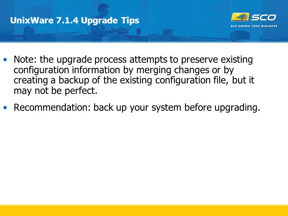 Recommendation: back up your system before upgrading.