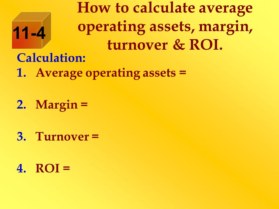 How to calculate average operating assets, margin, turnover & ROI.