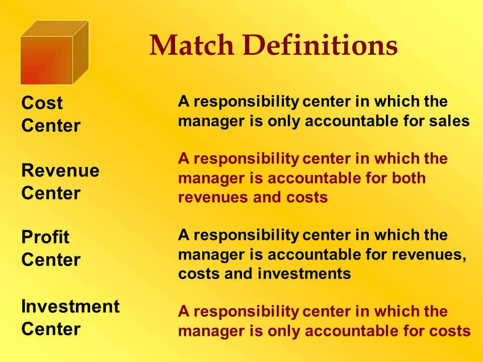Match Definitions Cost Center Revenue Center Profit Center