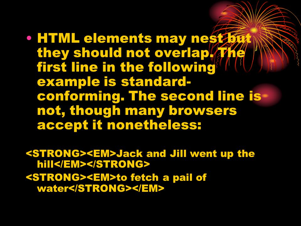HTML elements may nest but they should not overlap