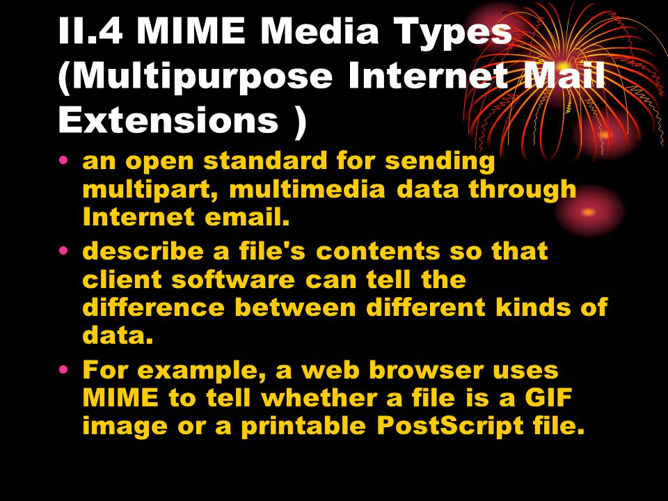 II.4 MIME Media Types (Multipurpose Internet Mail Extensions )