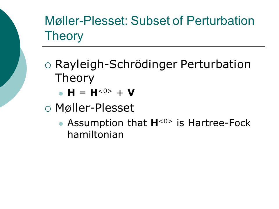 Møller-Plesset: Subset of Perturbation Theory