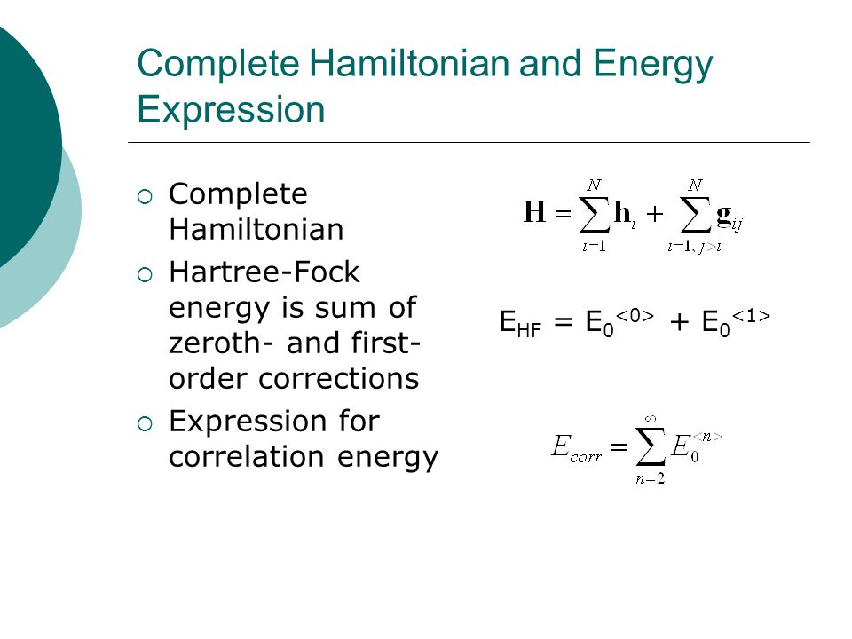 Complete Hamiltonian and Energy Expression