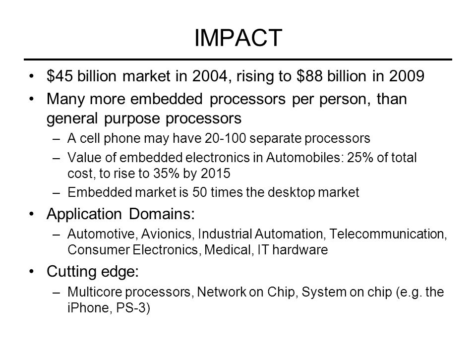 IMPACT $45 billion market in 2004, rising to $88 billion in 2009