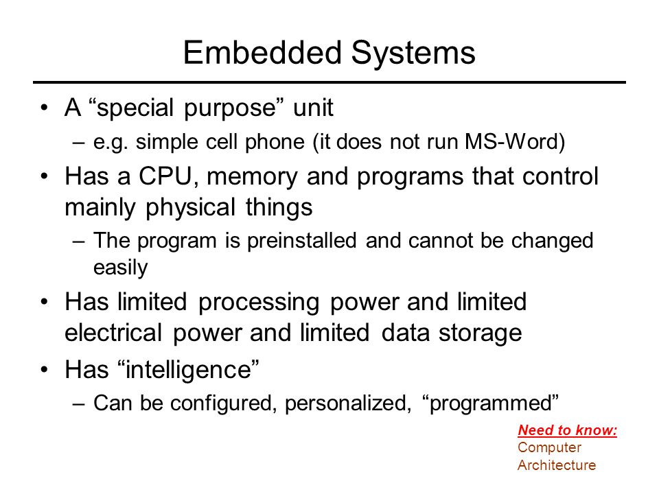 Embedded Systems A special purpose unit