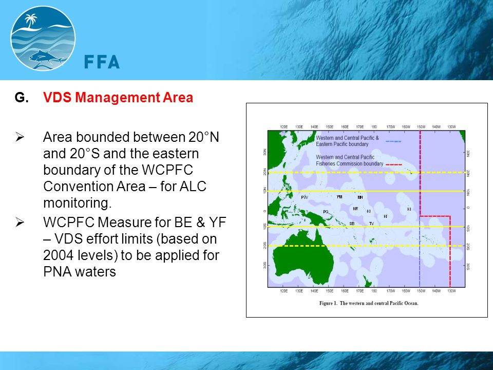 VDS Management Area Area bounded between 20°N and 20°S and the eastern boundary of the WCPFC Convention Area – for ALC monitoring.