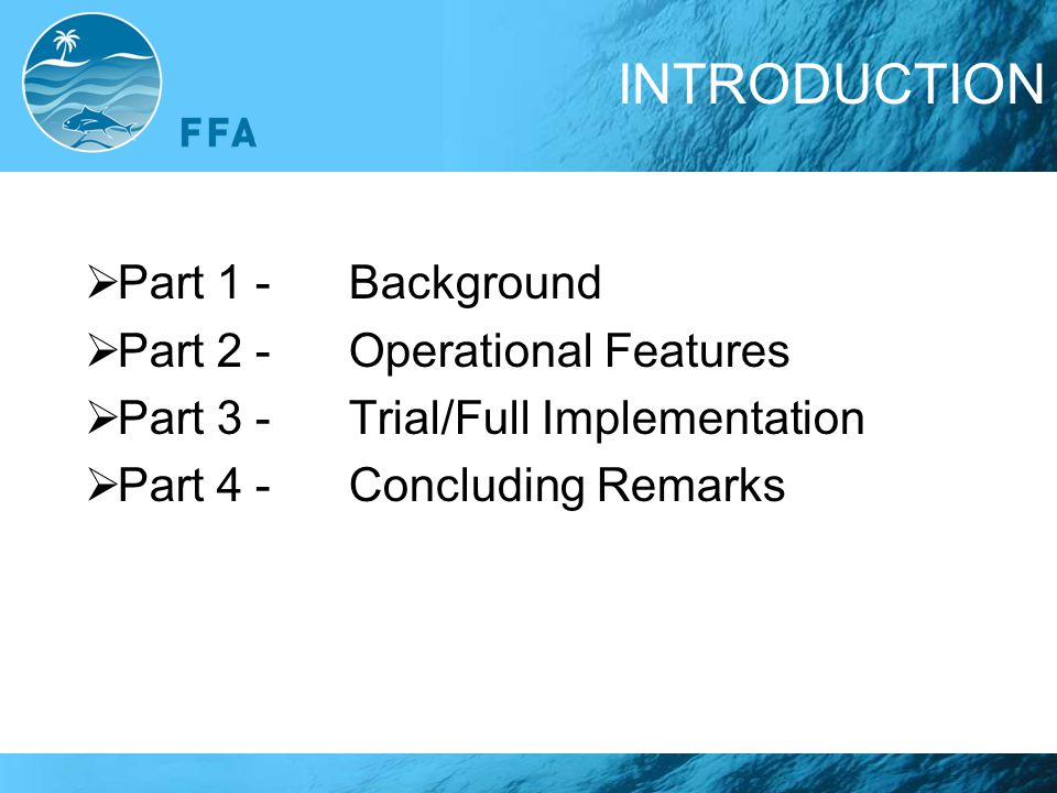 INTRODUCTION Part 1 - Background Part 2 - Operational Features