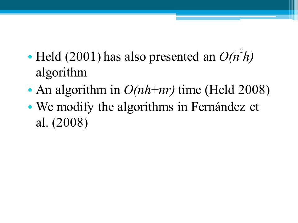 Held (2001) has also presented an O(n h) algorithm