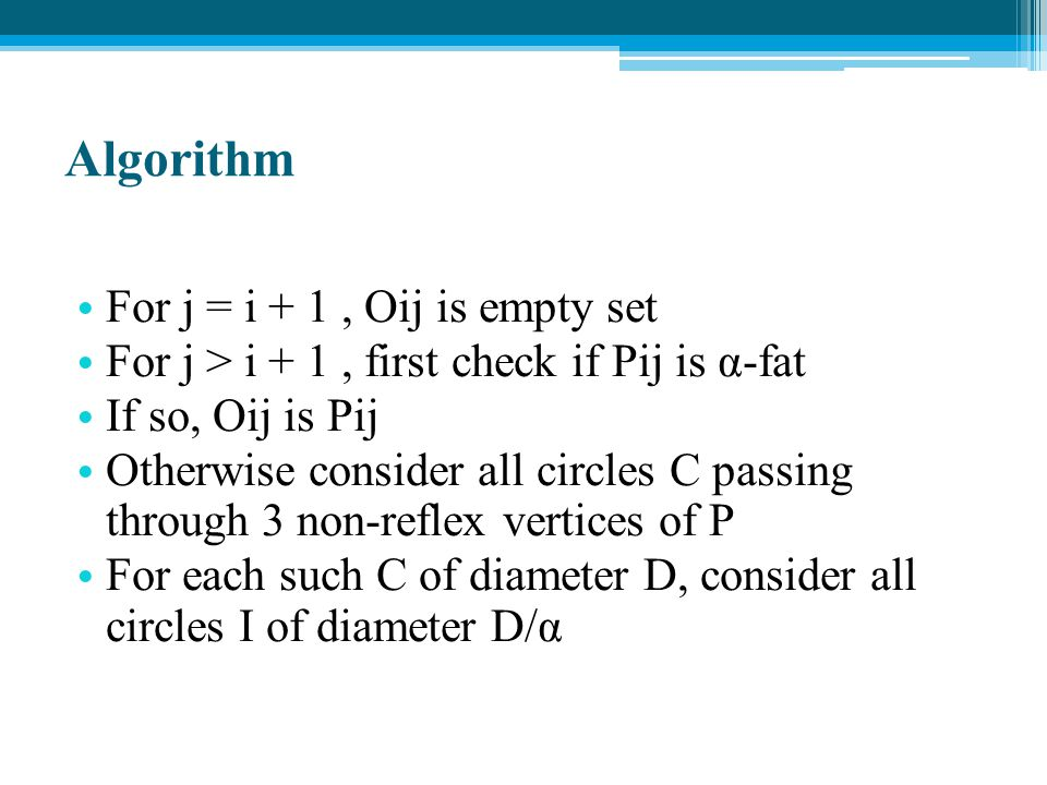 Algorithm For j = i + 1 , Oij is empty set