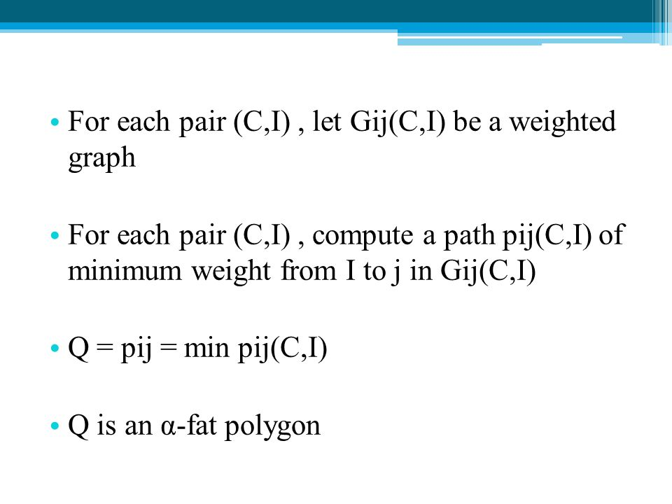 For each pair (C,I) , let Gij(C,I) be a weighted graph