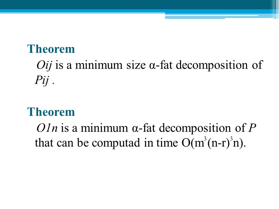 Theorem Oij is a minimum size α-fat decomposition of Pij .