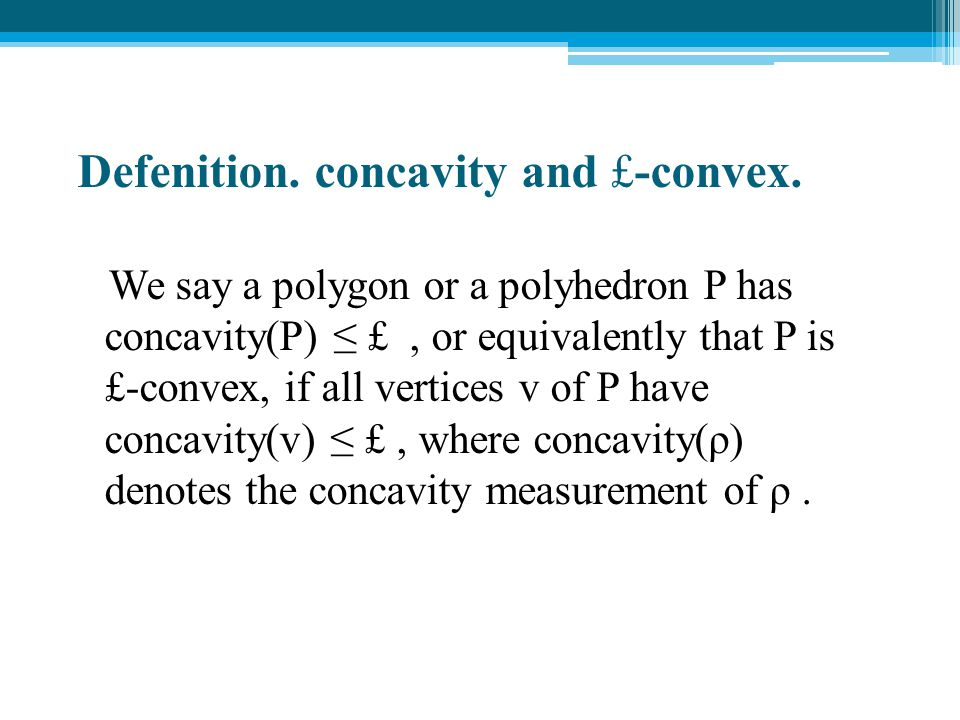 Defenition. concavity and £-convex.