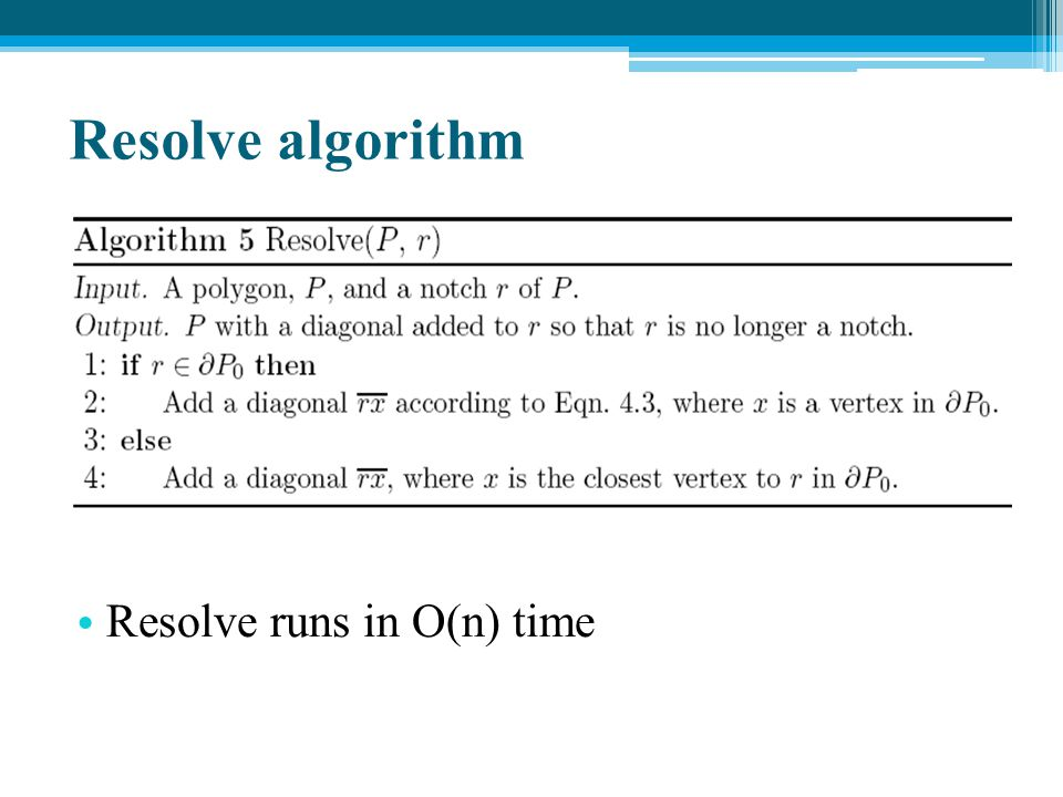 Resolve algorithm Resolve runs in O(n) time