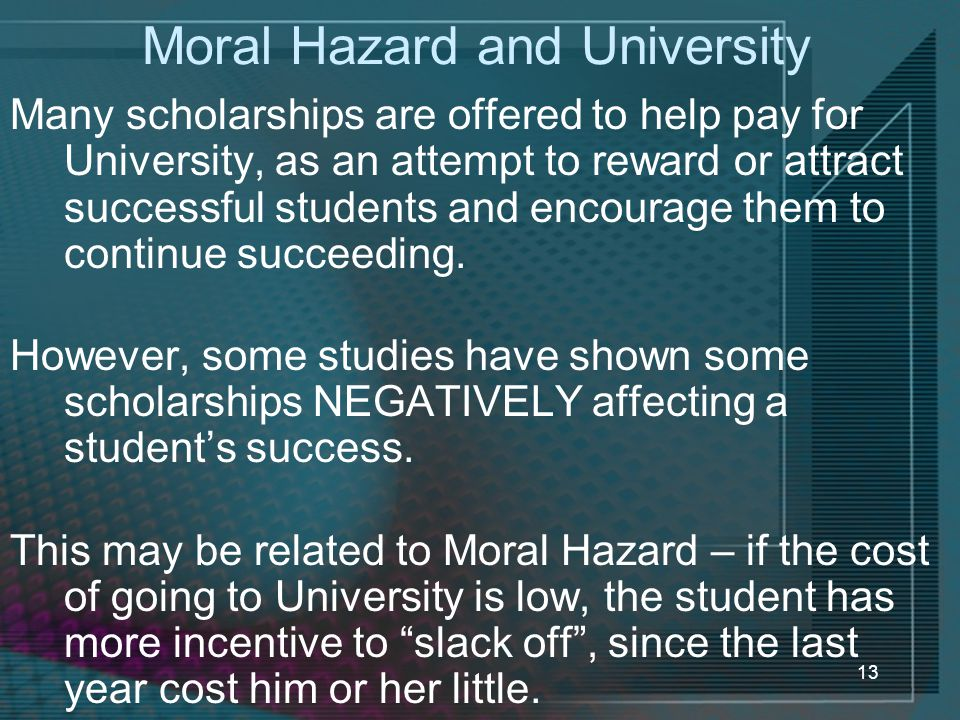 Moral Hazard and University