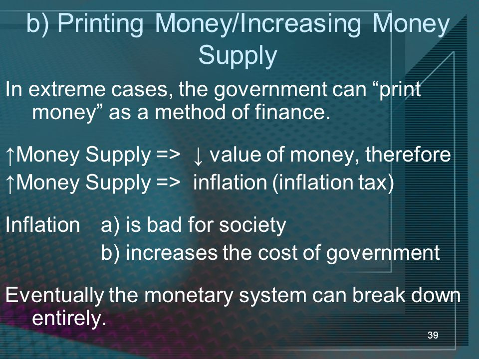 b) Printing Money/Increasing Money Supply