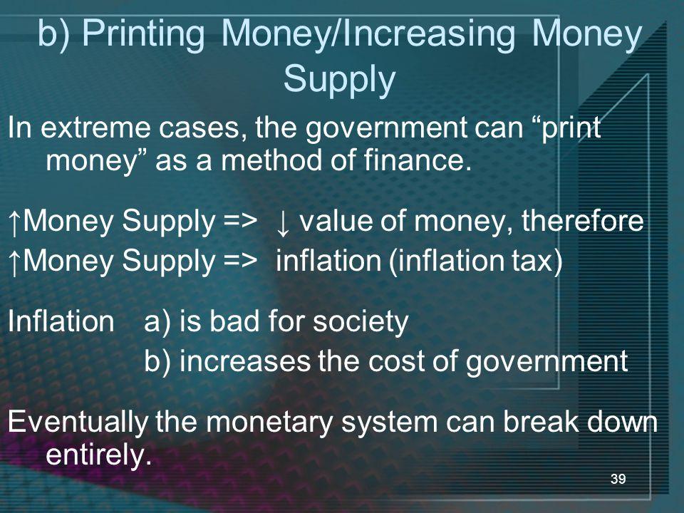 b) Printing Money/Increasing Money Supply
