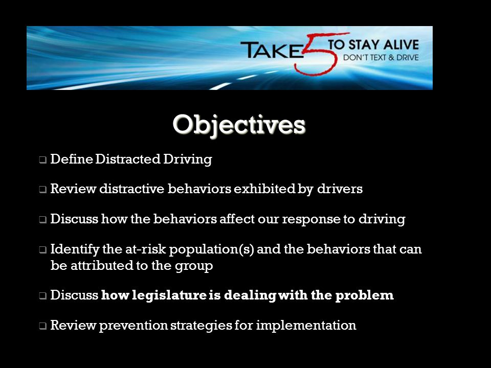 Objectives Objectives Define Distracted Driving
