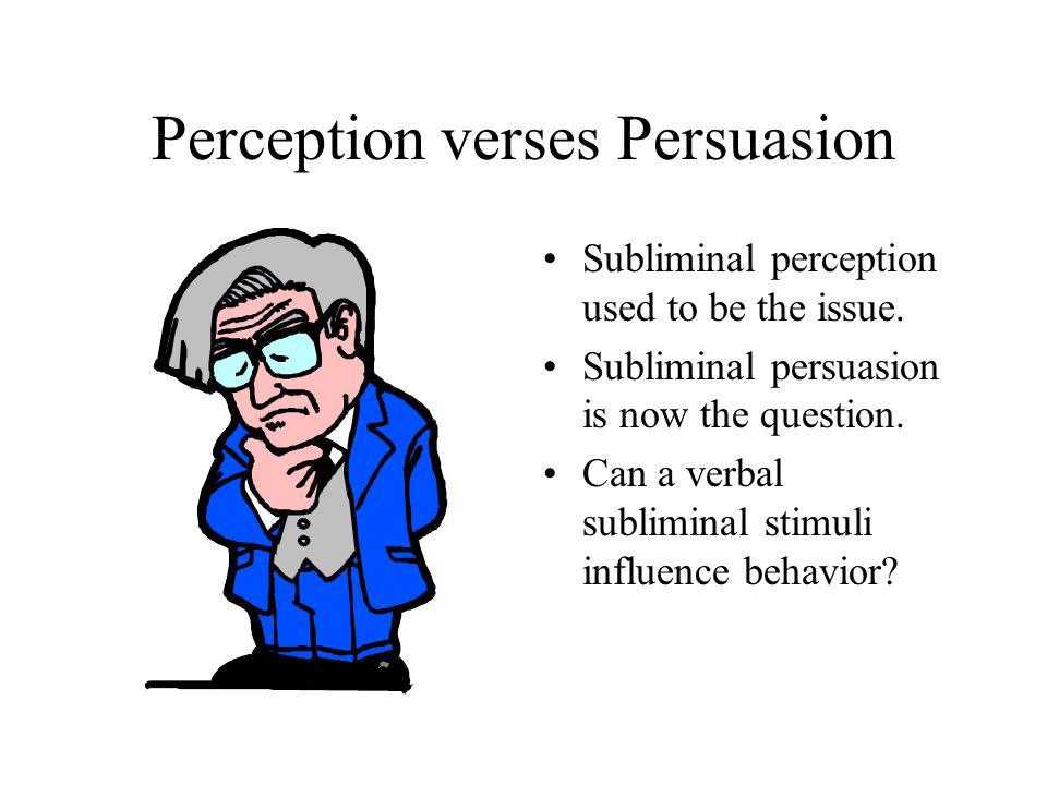 Perception verses Persuasion