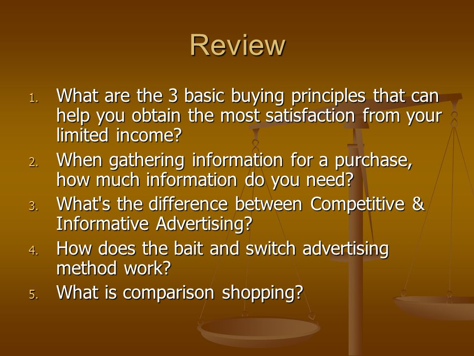 Review What are the 3 basic buying principles that can help you obtain the most satisfaction from your limited income