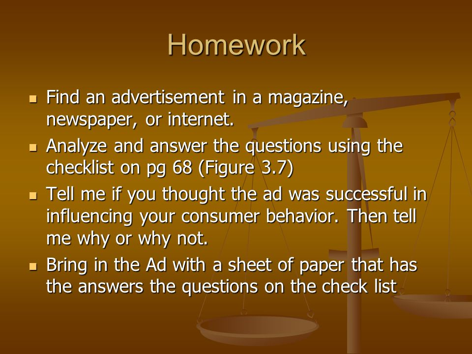 Homework Find an advertisement in a magazine, newspaper, or internet.