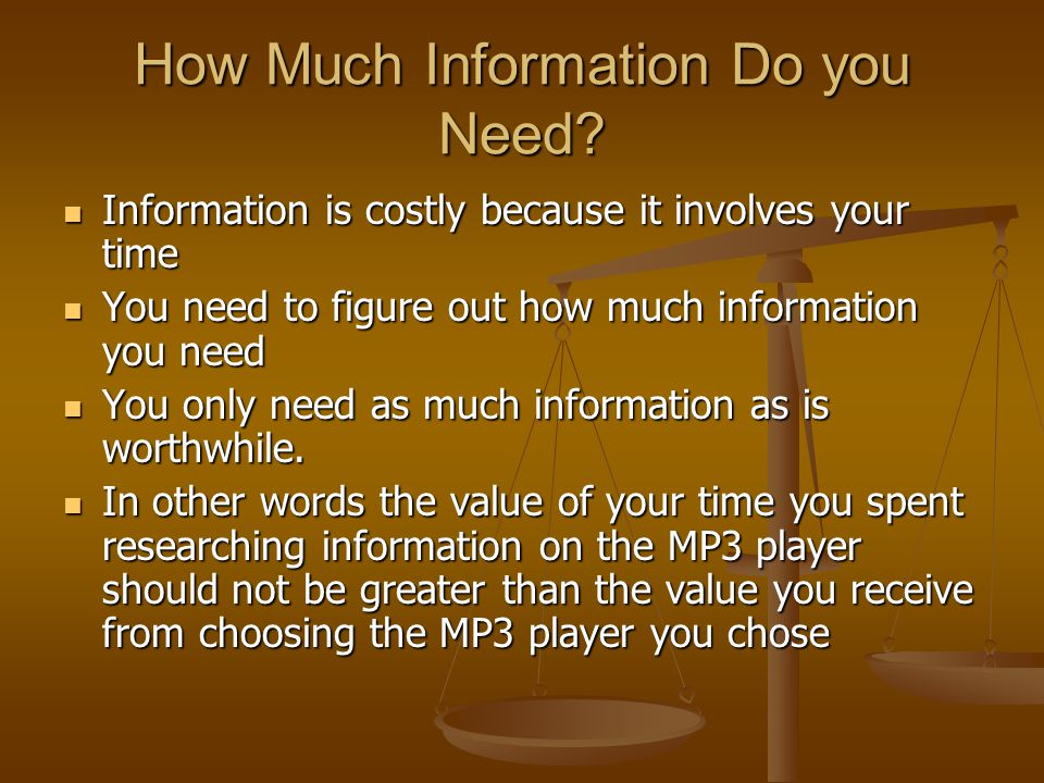 How Much Information Do you Need