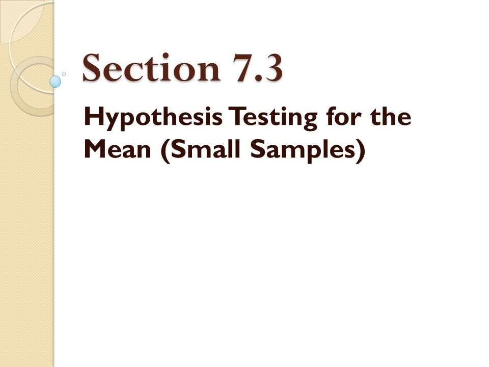 Hypothesis Testing for the Mean (Small Samples)