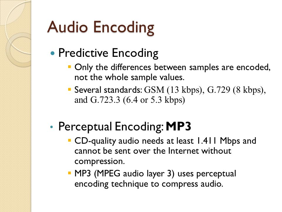 Audio Encoding Predictive Encoding Perceptual Encoding: MP3