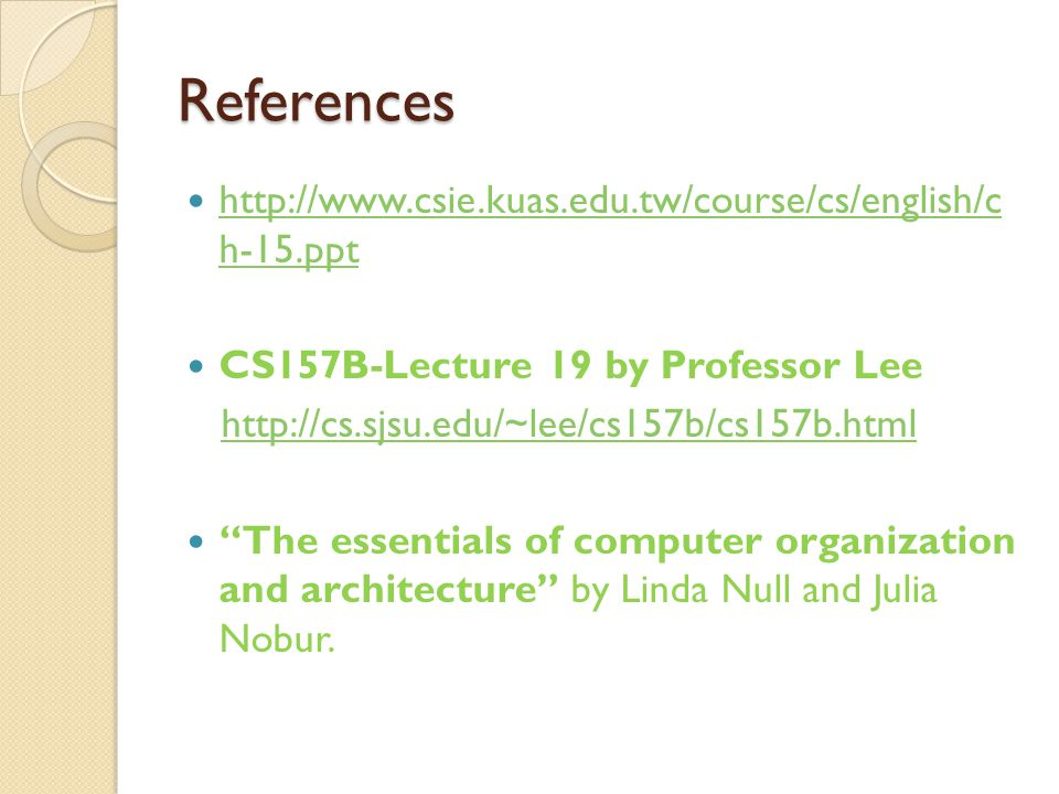 References http://www.csie.kuas.edu.tw/course/cs/english/c h-15.ppt